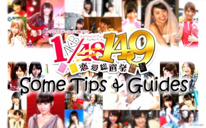 AKB 1-149 Ren'ai Sousenkyo - Some Tips & Guides